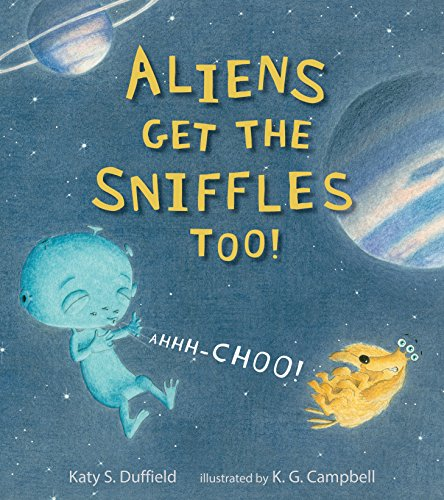 Aliens Get the Sniffles Too! Ahhh-Choo! from Candlewick Press (MA)