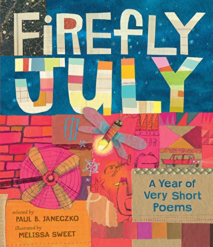 Firefly July: A Year of Very Short Poems from Candlewick Press (MA)