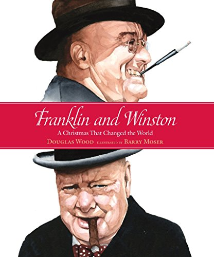 Franklin and Winston: A Christmas That Changed the World (Junior Library Guild Selection) from Candlewick Press (MA)