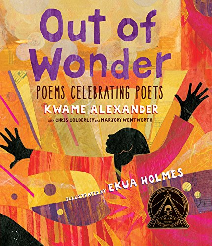 Out of Wonder: Poems Celebrating Poets from Candlewick Press (MA)