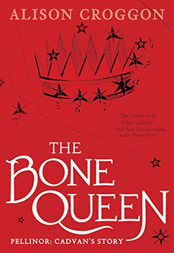 The Bone Queen: Pellinor: Cadvan's Story from Candlewick Press (MA)