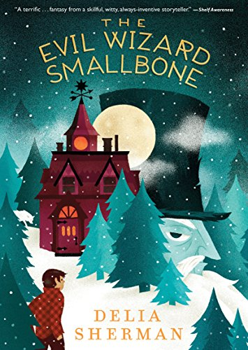 The Evil Wizard Smallbone from Candlewick Press (MA)