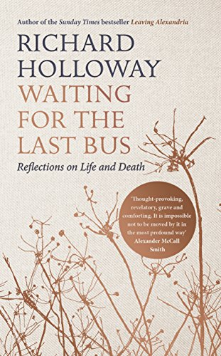 Waiting for the Last Bus: Reflections on Life and Death from Canongate Books