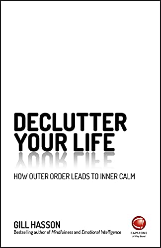 Declutter Your Life: How Outer Order Leads to Inner Calm from Capstone