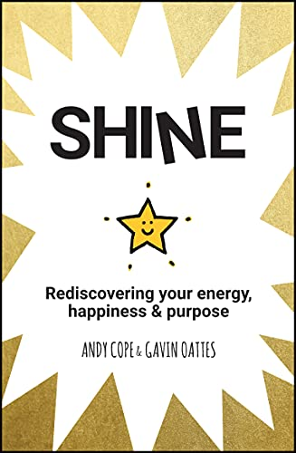 Shine: Rediscovering Your Energy, Happiness and Purpose from Capstone