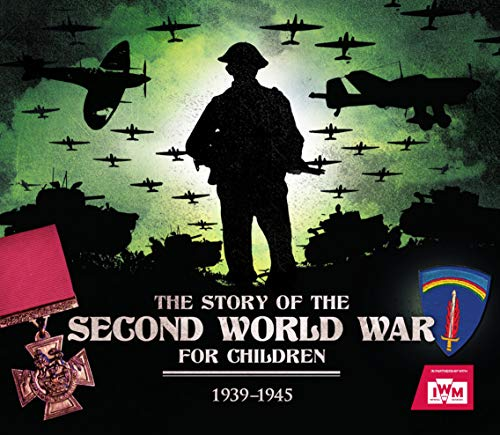 The Story of the Second World War for Children from Carlton Kids