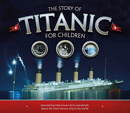The Story of the Titanic for Children from Carlton Kids