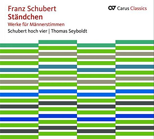 Franz Schubert: Ständchen - Works for Male Voices from Carus