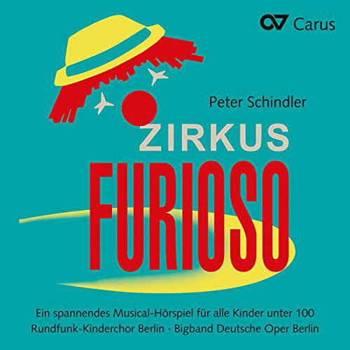 Peter Schindler: Zirkus Furioso - A musical radio play from Carus