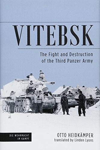 Vitebsk: The Fight and Destruction of the 3rd Panzer Army (Die Wehrmacht im Kampf) from Casemate Publishers
