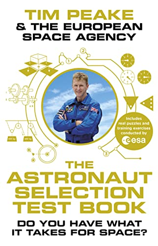 The Astronaut Selection Test Book: Do You Have What it Takes for Space? from Century