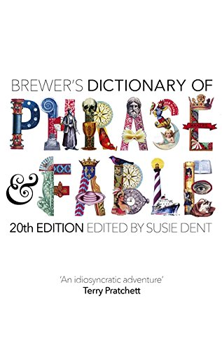 Brewer's Dictionary of Phrase and Fable (20th edition) from Chambers