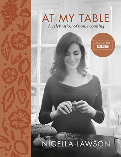 At My Table: A Celebration of Home Cooking from Chatto & Windus