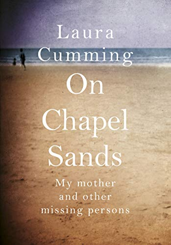 On Chapel Sands: My mother and other missing persons from Chatto & Windus