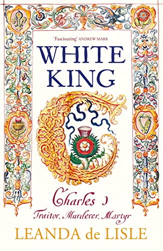 White King: The tragedy of Charles I from Unbranded