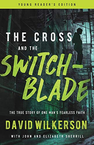 The Cross and the Switchblade: The True Story of One Man's Fearless Faith from Baker Pub Group/Baker Books