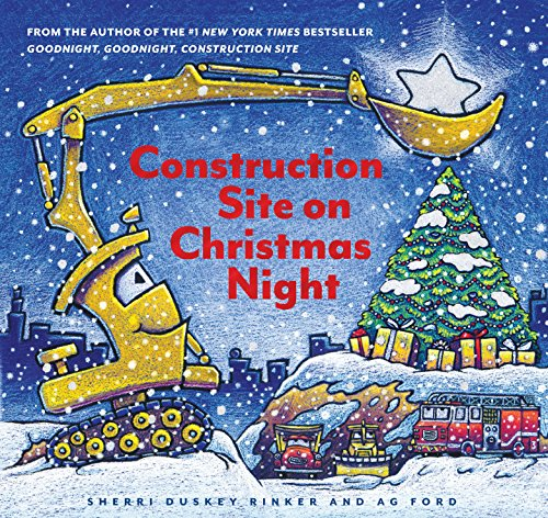 Construction Site on Christmas Night (Goodnight, Goodnight, Construction Site) from Chronicle Books