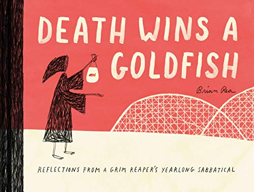 Death Wins a Goldfish: Reflections from a Grim Reaper's Yearlong Sabbatical: (Satire Book, Work Life Balance Book) from Chronicle Books