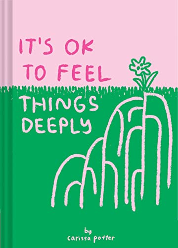 It's OK to Feel Things Deeply: (uplifting Book for Women; Feel-Good Gift for Women; Books to Help Cope with Anxiety and Depression) from Chronicle Books