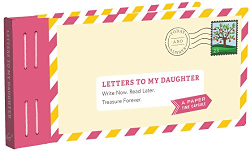 Letters to My Daughter: Write Now. Read Later. Treasure Forever. from Chronicle Books