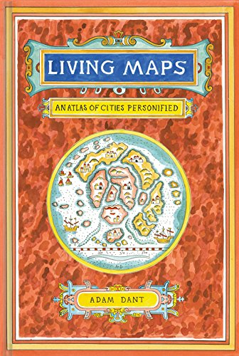 Living Maps: An Atlas of Cities Personified from Chronicle Books