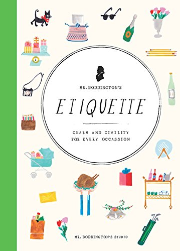 Mr. Boddington's Etiquette: Charm and Civility for Every Occasion from Chronicle Books