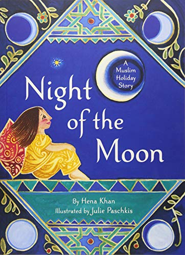 Night of the Moon: A Muslim Holiday Story: 1 from Chronicle Books