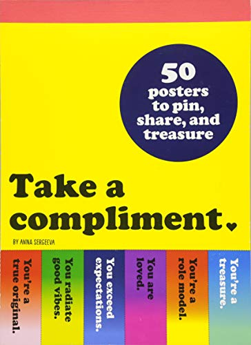 Take a Compliment: 50 Posters to Pin, Share, and Treasure (Stationery) from Chronicle Books