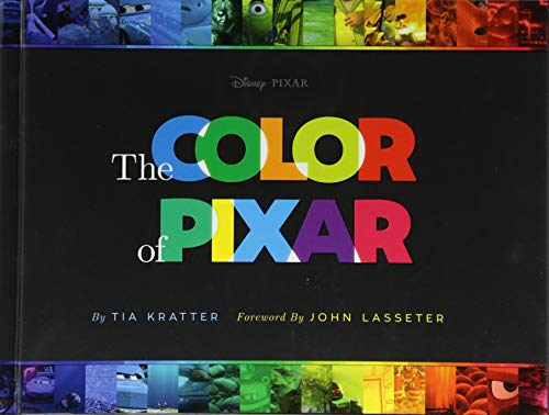 Color of Pixar: (history of Pixar, Book about Movies, Art of Pixar) from Chronicle Books