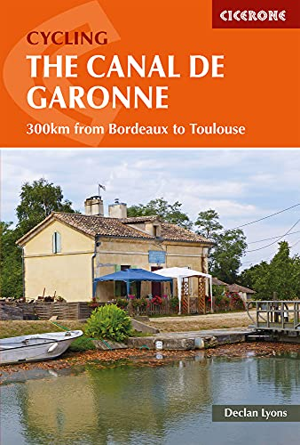 Cycling the Canal de la Garonne: From Bordeaux to Toulouse (Cicerone Cycling Guides) from Cicerone Press