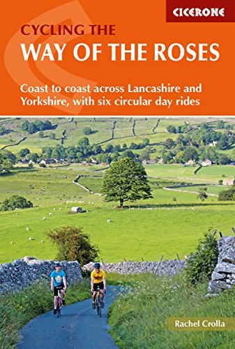 Cycling the Way of the Roses: Coast to coast across Lancashire and Yorkshire, with six circular day rides (Cycling and Cycle Touring) from Cicerone Press