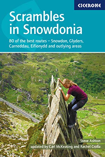 Scrambles in Snowdonia: Snowdon, Glyders, Carneddau, Eifionydd and outlying areas (Techniques) from Cicerone Press