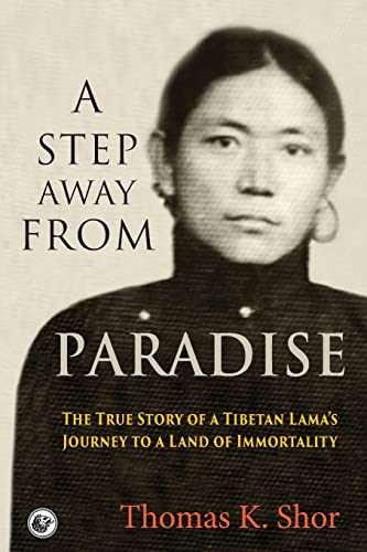 A Step Away from Paradise: The True Story of a Tibetan Lama's Journey to a Land of Immortality from City Lion Press