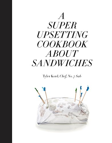 A Super Upsetting Cookbook about Sandwiches from Clarkson Potter