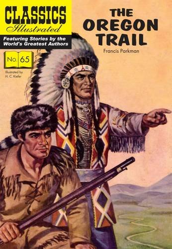 Oregon Trail (Classics Illustrated) from Classics Illustrated