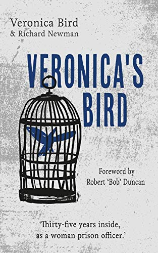 Veronica's Bird: Thirty-five years inside as a female prison officer from Clink Street Publishing
