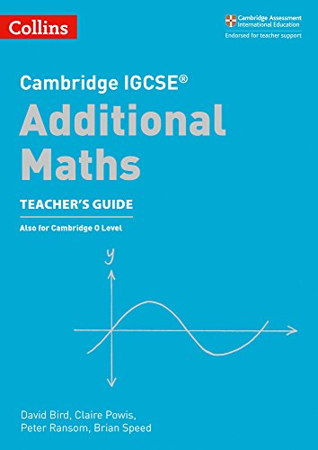 Cambridge IGCSETM Additional Maths Teacher's Guide (Collins Cambridge IGCSETM) (Collins Cambridge IGCSE (TM)) from Collins