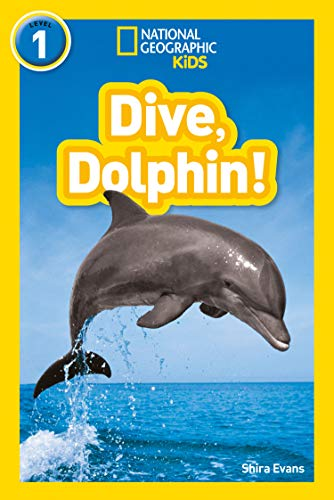 Dive, Dolphin!: Level 1 (National Geographic Readers) from Collins