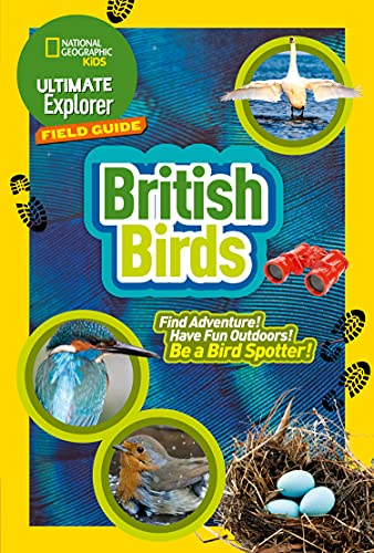 British Birds: Find Adventure! Have Fun outdoors! Be a bird spotter! (Ultimate Explorer Field Guides) from Collins