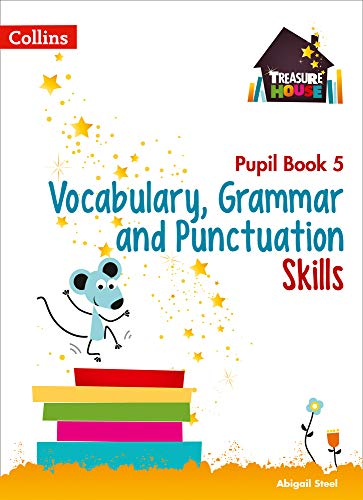 Vocabulary, Grammar and Punctuation Skills Pupil Book 5 (Treasure House) from Collins