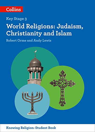 World Religions: Judaism, Christianity and Islam (KS3 Knowing Religion) from Collins