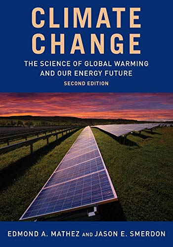 Climate Change: The Science of Global Warming and Our Energy Future from Columbia University Press