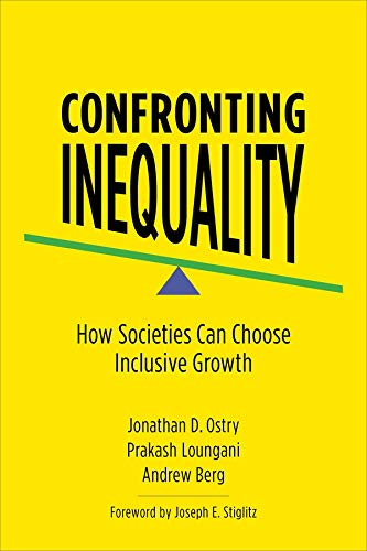 Confronting Inequality: How Societies Can Choose Inclusive Growth from Columbia University Press