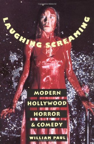 Laughing Screaming: Modern Hollywood Horror and Comedy (Film and Culture Series) from Columbia University Press