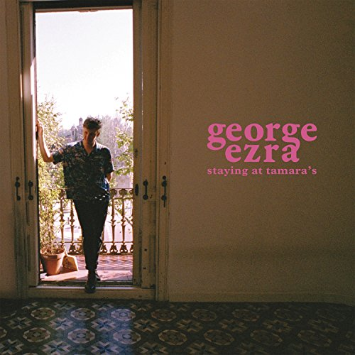 Staying At Tamara's from George Ezra