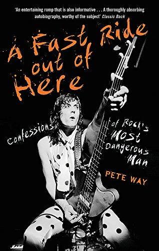 A Fast Ride Out of Here: Confessions of Rock's Most Dangerous Man from Constable