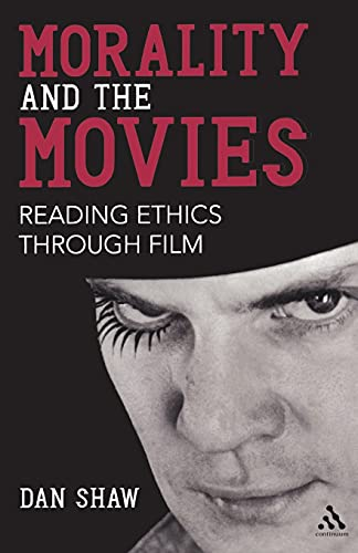 Morality and the Movies: Reading Ethics Through Film from Bloomsbury 3PL