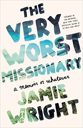 The Very Worst Missionary: A Memoir or Whatever from Convergent Books