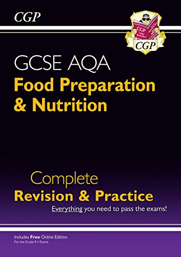 New 9-1 GCSE Food Preparation & Nutrition AQA Complete Revision & Practice (with Online Edn) (CGP GCSE Food 9-1 Revision) from Coordination Group Publications Ltd (CGP)