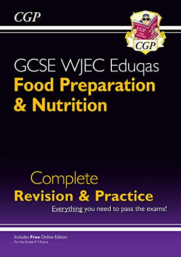 New 9-1 GCSE Food Preparation & Nutrition WJEC Eduqas Complete Revision & Practice (with Online Edn) (CGP GCSE Food 9-1 Revision) from Coordination Group Publications Ltd (CGP)